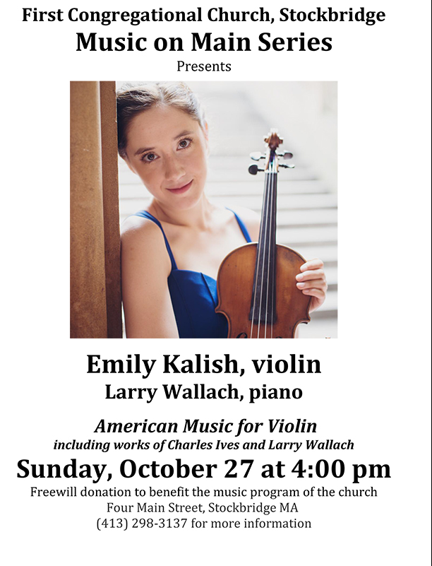 Emily Kalish and Larry Wallach will play American Violin Music—Dvořák, Ives, Bolcom, Wallach on Sunday afternoon, October 27, at 4 pm in the Stockbridge Congregational Church