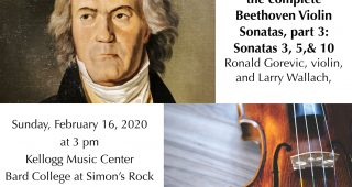 Ronald Gorevic and Larry Wallach will play Beethoven Violin Sonatas 3, 5, and 10, completing their complete traversal.